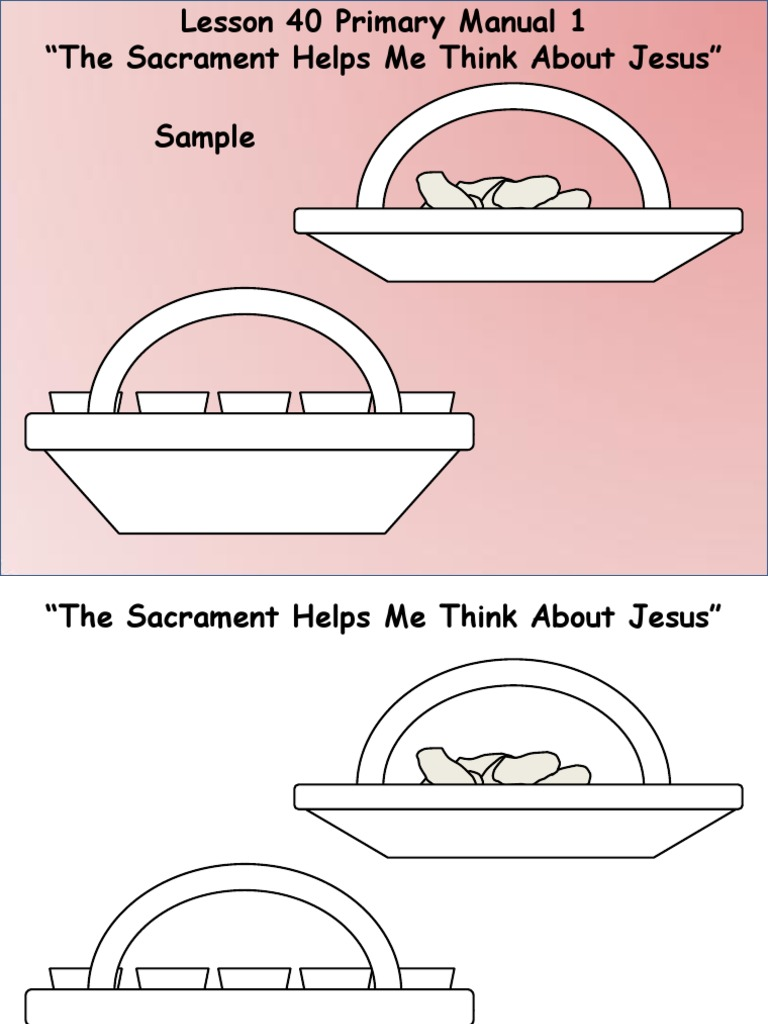 Lesson 40 the Sacrament Helps Me Think About Jesus