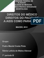 DIREITOS DO MÉDICO, DO PACIENTE, A AIDS COMO PARADIGMA