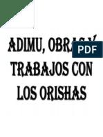 Addimu,Ebbo, Obras y Trabajos Con Los Orichas