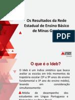 Os Resultados da Rede Estadual de Ensino Básico de Minas Gerais