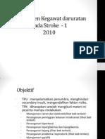 Manajemen Kegawat Daruratan STROKE MALANG 2010 - 1 [Dr. Eddy Ario K, Sp. S]