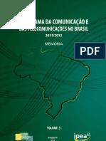 Livro Panoramadacomunicacao Volume03 2012 IPEA