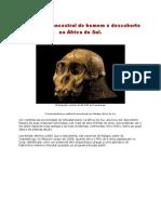 Mais antigo ancestral do homem é descoberto na África do Sul.