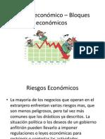 Riesgo Economico y Bloques Economicos Clase 10