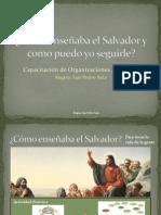 Como enseñaba el Salvador y como puedo yo seguirle