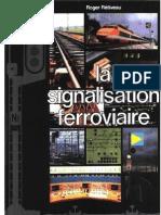 La Signalisation Ferroviaire Par Roger Retiveau