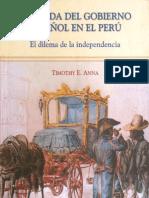 Timothy Anna - La caída del gobierno español en el Perú