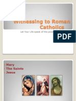 Witnessing to Roman Catholics