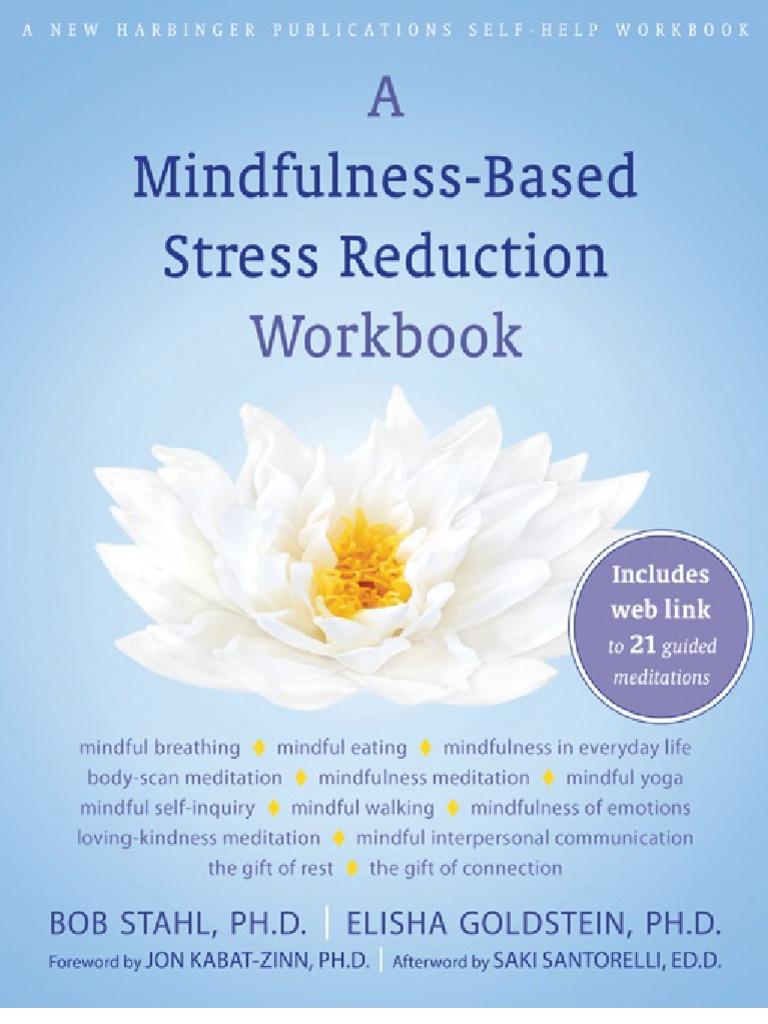 Mindfulness Based Stress Reduction Workb Elisha Goldstein Self