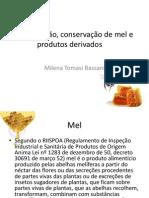 Composição, conservação de mel e produtos derivados