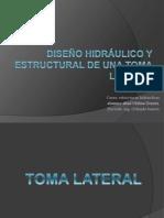 DISEÑO HIDRÁULICO Y ESTRUCTURAL DE UNA TOMA LATERAL