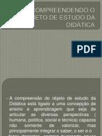 COMPREENDENDO O OBJETO DE ESTUDO DA DIDÁTICA