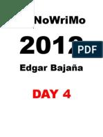 NaNoWriMo 2012 Edgar Bajana DAY 4