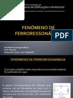 FENÔMENO DE FERRORESSONÂNCIA - Oana - 31_10_12