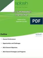 BAG 2013 Channel Plan_Supermarket 9.16.2012