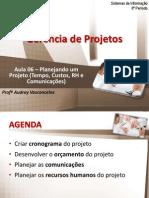 GPS_Aula 06_Planejando um Projeto_Tempo_Custos_RH_Comunicações