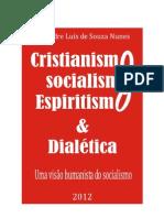 CRISTIANISMO-SOCIALISMO-ESPIRITISMO e DIALÉTICA ESPÍRITA