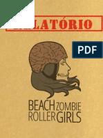 BEACH ZOMBIE ROLLER GIRLS