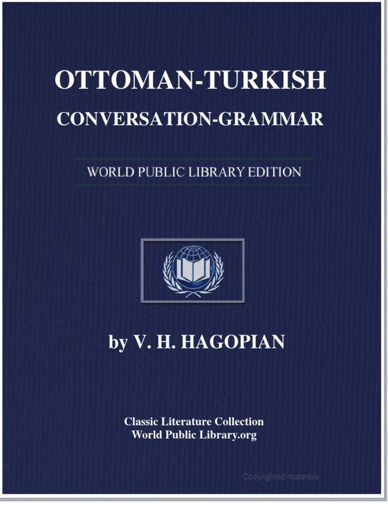 Ottoman Turkish c 00 Ha Go Goog | Grammatical Tense | Language Mechanics