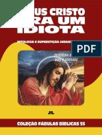 Coleção Fábulas Bíblicas Volume 55 - Jesus Cristo Era um Idiota
