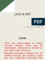 LACE & NET