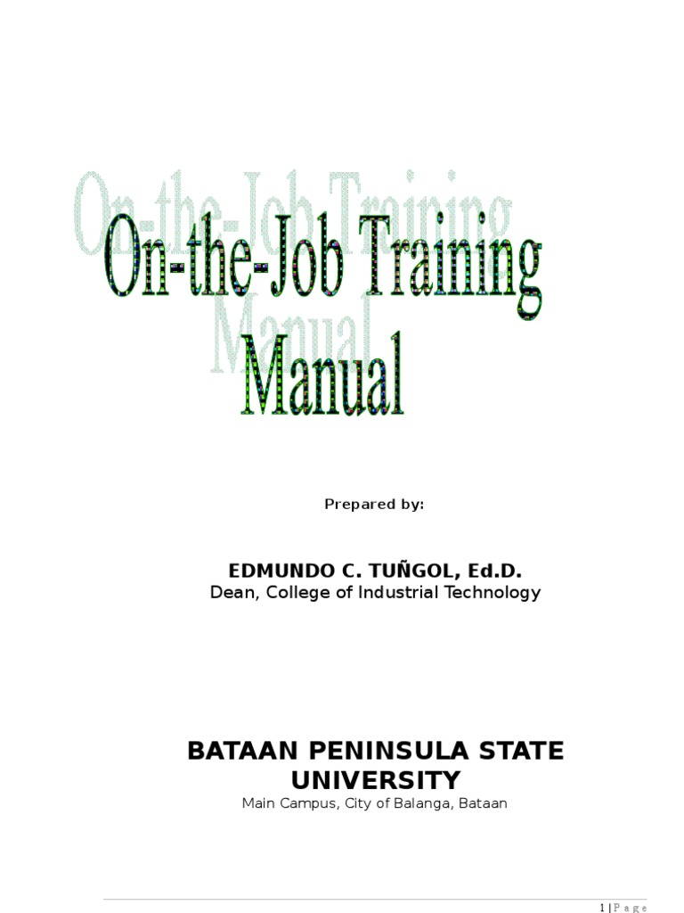 ojt manual Steps manual revised may, 2012 a planning and implementation guide for policymakers, educators, employers, parents and students disclaimer the intent of this manual is to serve as a general guide students a variety of exciting and encompassing business-based on-the-job training (ojt) and.