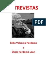 Entrevistas realizadas por Érika Valencia-Perdomo y Óscar Perdomo León entre los años 2011 y el 2012