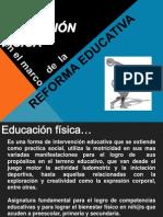 Educacion Fisica en El Marco de La Reforma Educativa 2012