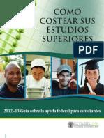 CÓMO COSTEAR SUS ESTUDIOS SUPERIORES en Espanol - Spanish 2012-13