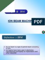 Ion Beam Machining