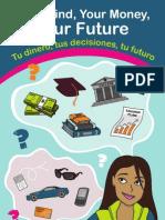 Your Mind Your Money Your Future Tu Dinero, tus Decisiones, tu futuro (English & Spanish)