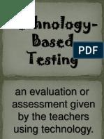 Technology Based Testing