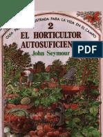 Seymour John El Horticultor Autosuficiente La Vida en El Campo Agricultura