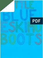 Rhianna Robinson - Little Blue Eskimo Boots