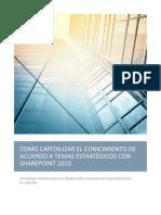 COMO CAPITALIZAR EL CONICIMIENTO DE ACUERDO A TEMAS ESTRATÉGICOS CON SHAREPOINT 2010