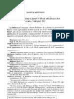 Un nuovo codice di Giovanni Santamaura (Galatinensis 25), in Miscellanea Bibliothecae Apostolicae Vaticanae, XIII, Città del Vaticano 2006 (Studi e Testi, 433), pp. 7-25.