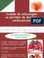 Cuidado de Enfermagem Ao Portador de Disturbio Cardiovascular