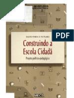 MEC - Construindo a Escola Cidada - Plano Politico Pedagogico