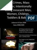 War Crimes in Gaza Lebanon and Friends of Israel