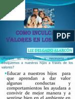 COMO INCULCAR VALORES EN LOS NIÑOS...DIAPOSITIVA