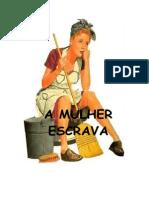 A MULHER ESCRAVA
