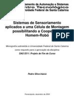 PFC - Pedro Silva Inácio - Sistemas de Sensoriamento aplicados a uma Célula de Montagem possibilitando a Cooperação Homem-Robô