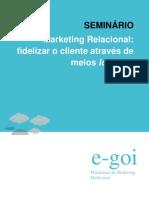 Seminário - Marketing Relacional - fidelizar o cliente através de meios low cost