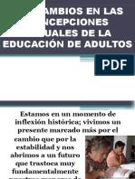 Los Cambios en Las Concepciones Actuales de la Educación de Adultos
