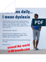 I have sex daily... I mean dyslexia. Fcuk!