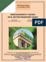 ENDEUDAMIENTO Y RIESGO EN EL SECTOR FINANCIERO VASCO (Es) DEBT AND RISK IN THE BASQUE FINANCIAL SECTOR (Es) ZORPETZE ETA ARRISKUA EUSKAL FINANTZA SEKTOREAN (Es)