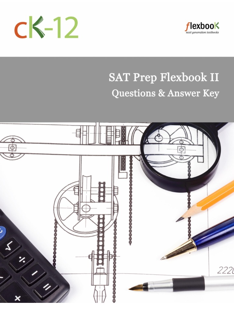 CK-12: SAT Prep FlexBook II (Questions and Answer Key) v1 ...