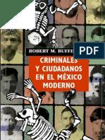 Criminales y ciudadanos en el México Moderno - Robert M Buff
