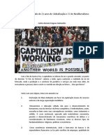 Analisando o resultado de 21 anos de Globalização e 30 de Neoliberalismo