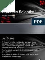 Forensic Scientist!.pptx